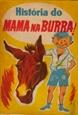 Imagem de HISTÓRIA DO MAMA NA BURRA!