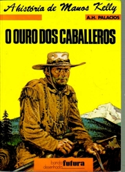Imagem de  A HISTÓRIA DE MANOS QUELLY - O OURO DOS CABALLEROS