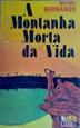 Imagem de A MONTANHA MORTA DA VIDA - 150