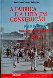 Imagem de BARREIRO : UMA HISTÓRIA DE TRABALHO RESISTÊNCIA E LUTA 1946/62 - Parte II
