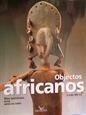 Imagem de Objectos Africanos: Vida quotidiana,Ritos, Artes de corte