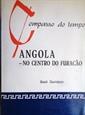 Imagem de ANGOLA - NO CENTRO DO FURACÃO.