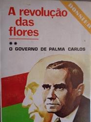 Imagem de  A REVOLUÇÃO DAS FLORES - O governo de Palma Carlos