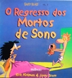 Imagem de O REGRESSO DOS MORTOS DE SONO - 6