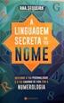 Imagem de A linguagem secreta do teu nome