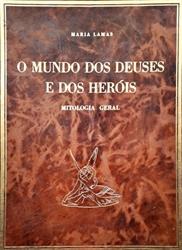 Imagem de   O Mundo dos Deuses e dos Heróis  Mitologia geral
