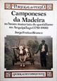 Imagem de CAMPONESES DA MADEIRA-AS BASES MATERIAIS DO QUOTIDIANO NO ARQUIPÉLAGO (1750-1900) - 13