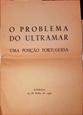 Imagem de O PROBLEMA DO ULTRAMAR  - UMA POSIÇÃO PORTUGUESA