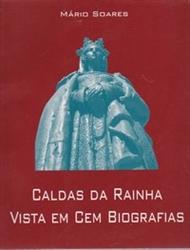 Imagem de CALDAS DA RAINHA VISTA EM CEM BIOGRAFIAS
